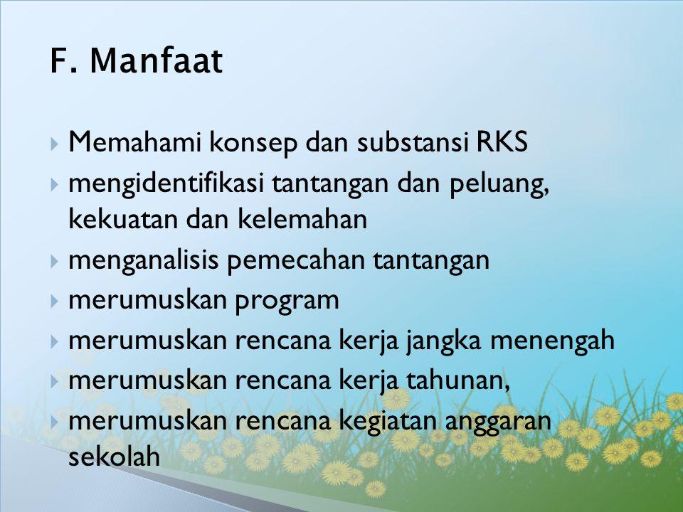 F. Manfaat Memahami konsep dan substansi RKS