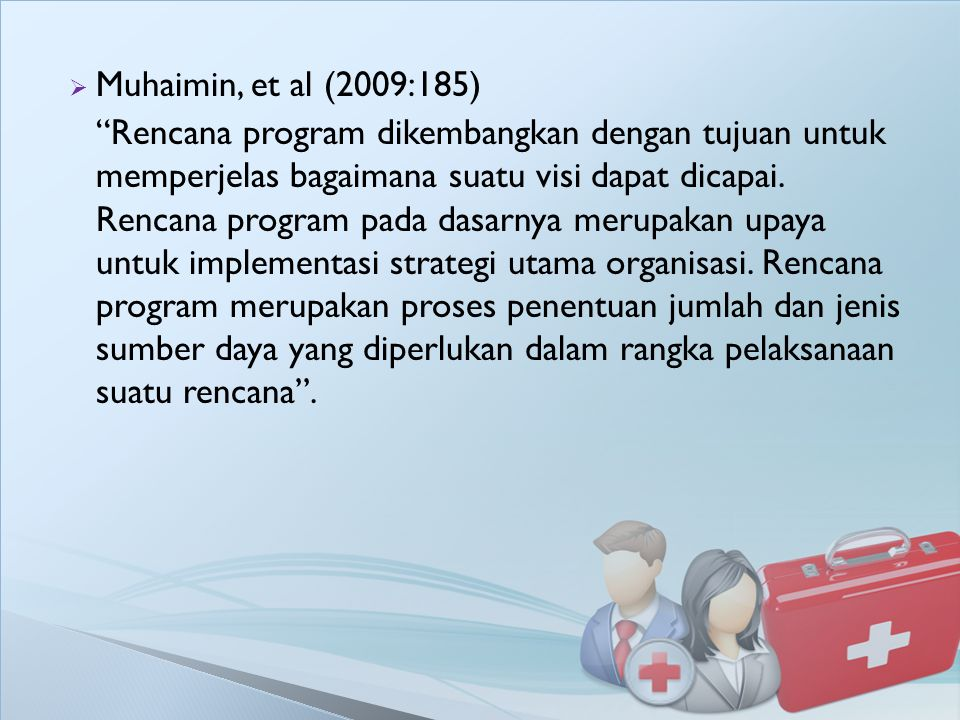 Muhaimin, et al (2009:185)