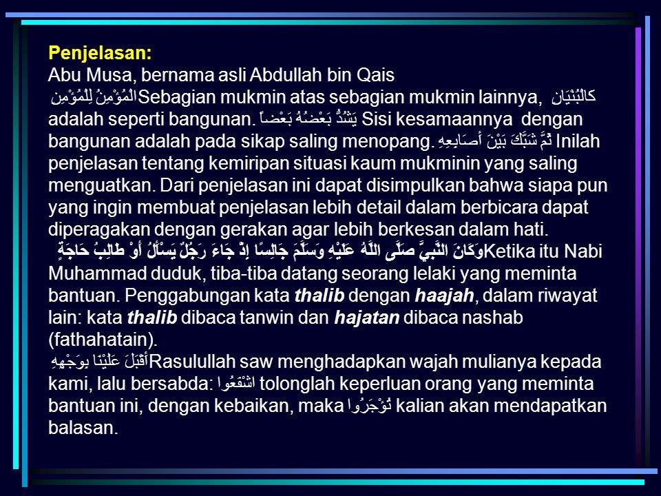 Penjelasan: Abu Musa, bernama asli Abdullah bin Qais.