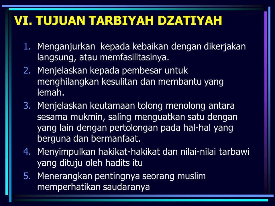 VI. TUJUAN TARBIYAH DZATIYAH