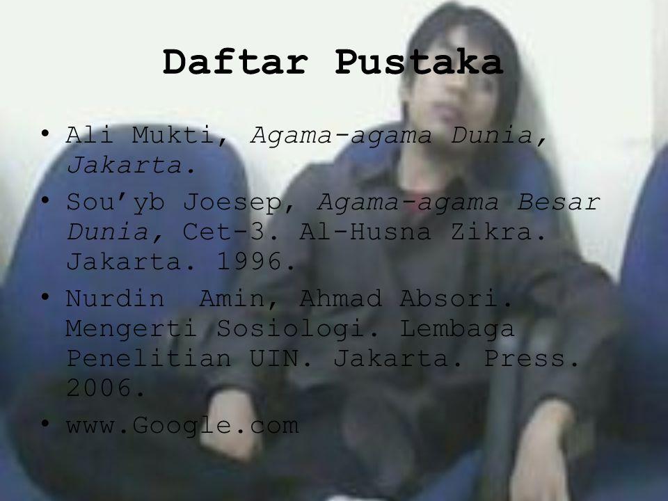 Daftar Pustaka Ali Mukti, Agama-agama Dunia, Jakarta.