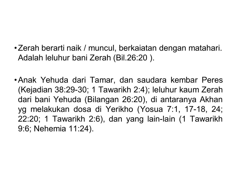 Zerah berarti naik / muncul, berkaiatan dengan matahari