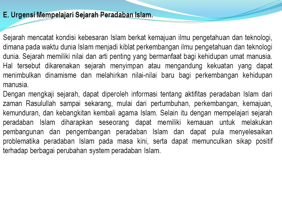 E. Urgensi Mempelajari Sejarah Peradaban Islam.