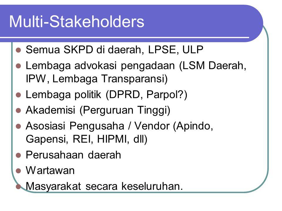 Multi-Stakeholders Semua SKPD di daerah, LPSE, ULP