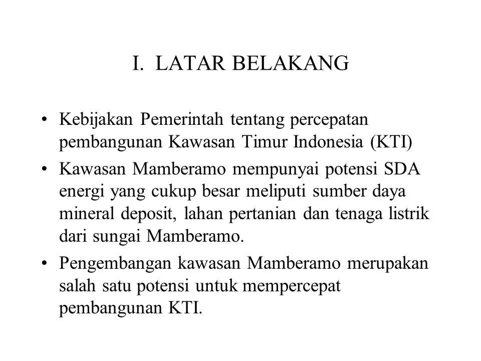 I. LATAR BELAKANG Kebijakan Pemerintah tentang percepatan pembangunan Kawasan Timur Indonesia (KTI)