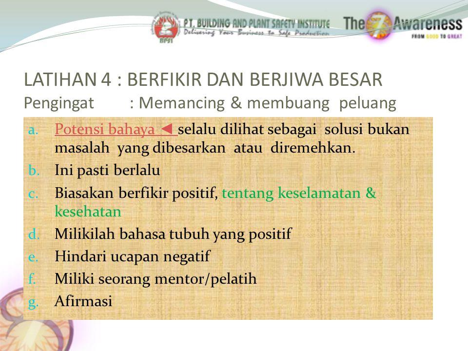 LATIHAN 4 : BERFIKIR DAN BERJIWA BESAR Pengingat : Memancing & membuang peluang