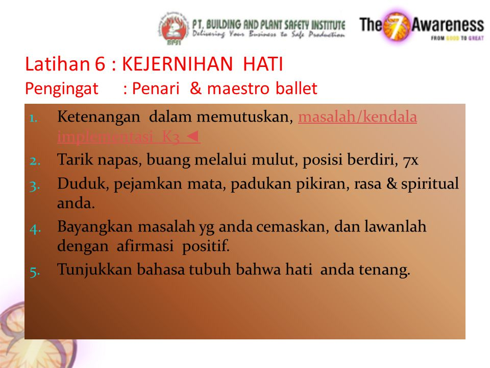 Latihan 6 : KEJERNIHAN HATI Pengingat : Penari & maestro ballet