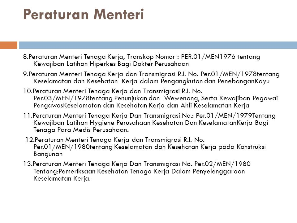 Peraturan Menteri 8.Peraturan Menteri Tenaga Kerja, Transkop Nomor : PER.01/MEN1976 tentang Kewajiban Latihan Hiperkes Bagi Dokter Perusahaan.