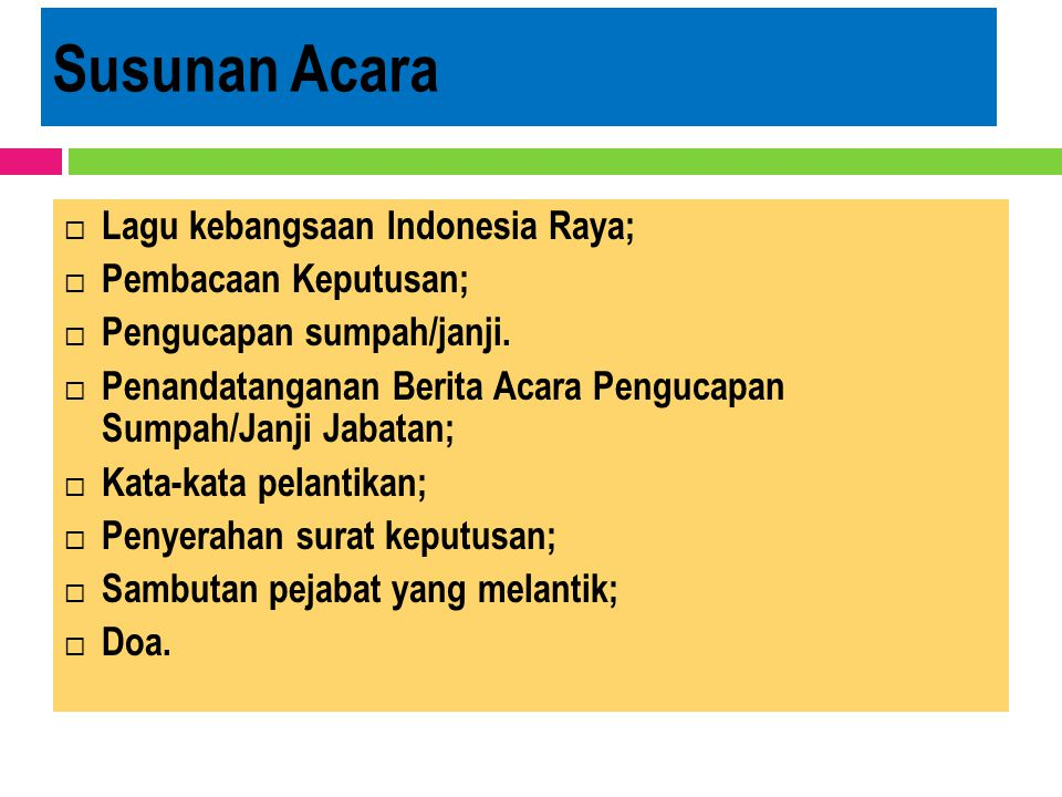 Susunan Acara Lagu kebangsaan Indonesia Raya; Pembacaan Keputusan;