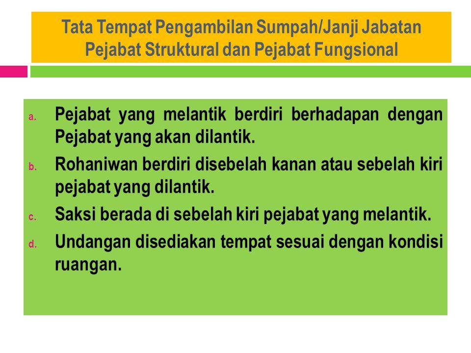 Tata Tempat Pengambilan Sumpah/Janji Jabatan Pejabat Struktural dan Pejabat Fungsional
