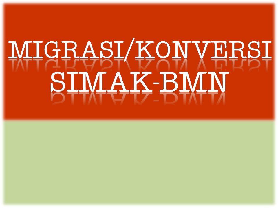 MIGRASI/KONVERSI SIMAK-BMN