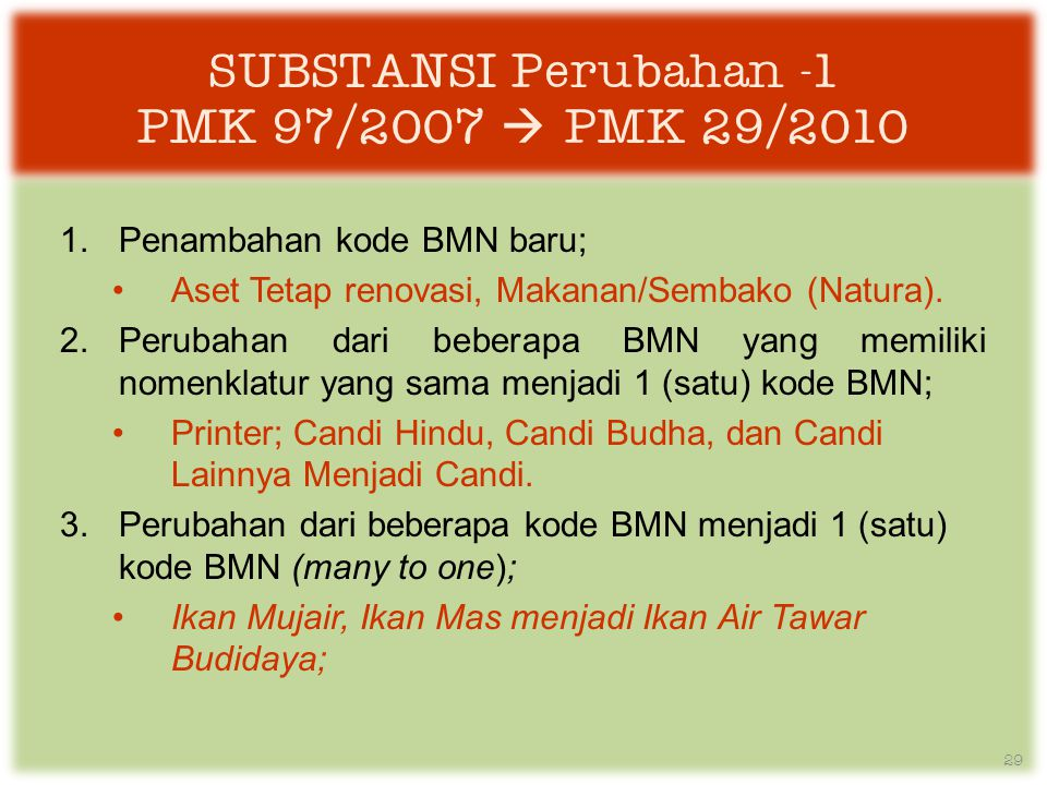SUBSTANSI Perubahan -1 PMK 97/2007  PMK 29/2010