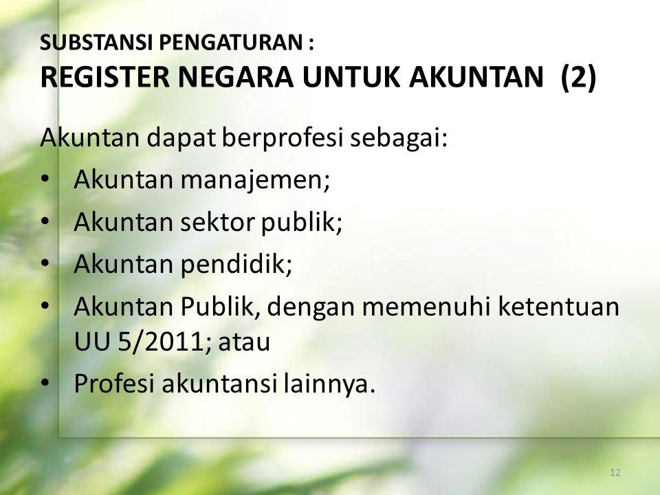 SUBSTANSI PENGATURAN : REGISTER NEGARA UNTUK AKUNTAN (2)