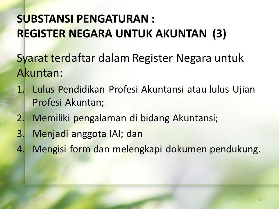 SUBSTANSI PENGATURAN : REGISTER NEGARA UNTUK AKUNTAN (3)
