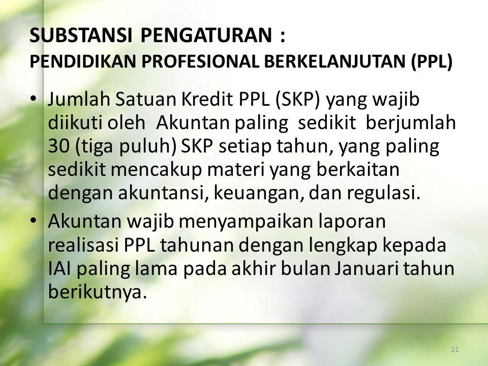 SUBSTANSI PENGATURAN : PENDIDIKAN PROFESIONAL BERKELANJUTAN (PPL)