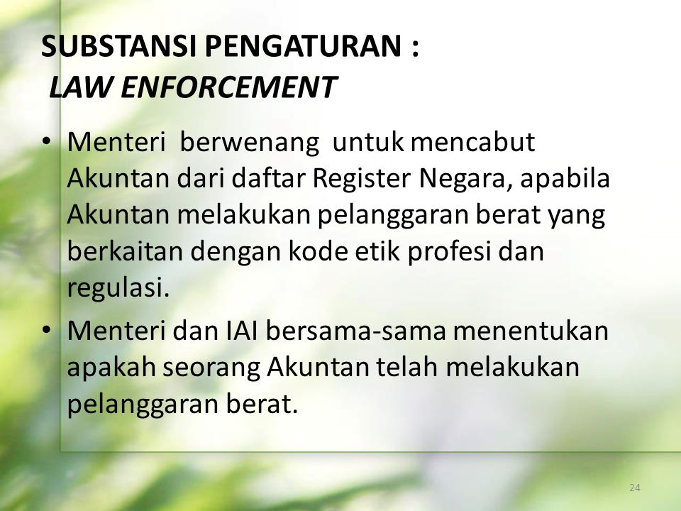 SUBSTANSI PENGATURAN : LAW ENFORCEMENT