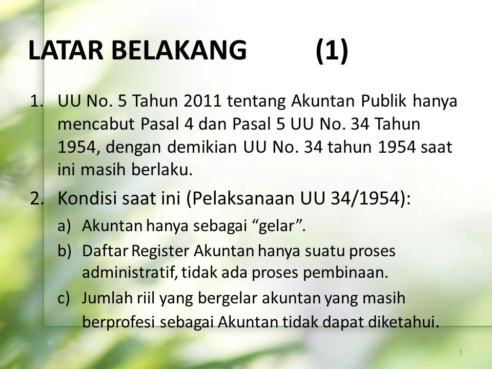 LATAR BELAKANG (1) Kondisi saat ini (Pelaksanaan UU 34/1954):