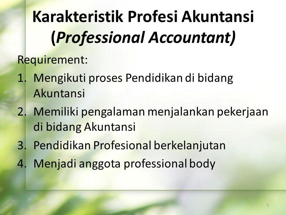 Karakteristik Profesi Akuntansi (Professional Accountant)