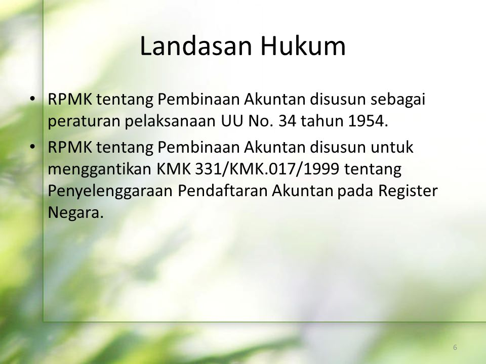Landasan Hukum RPMK tentang Pembinaan Akuntan disusun sebagai peraturan pelaksanaan UU No. 34 tahun 1954.