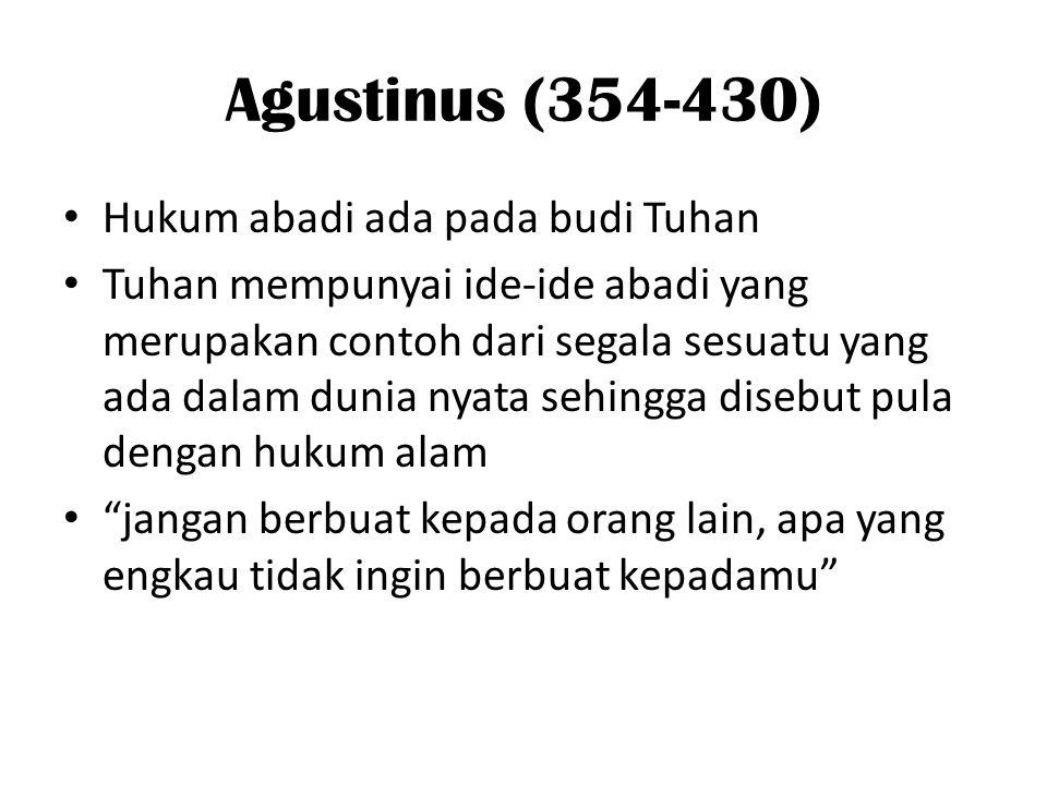 Agustinus (354-430) Hukum abadi ada pada budi Tuhan