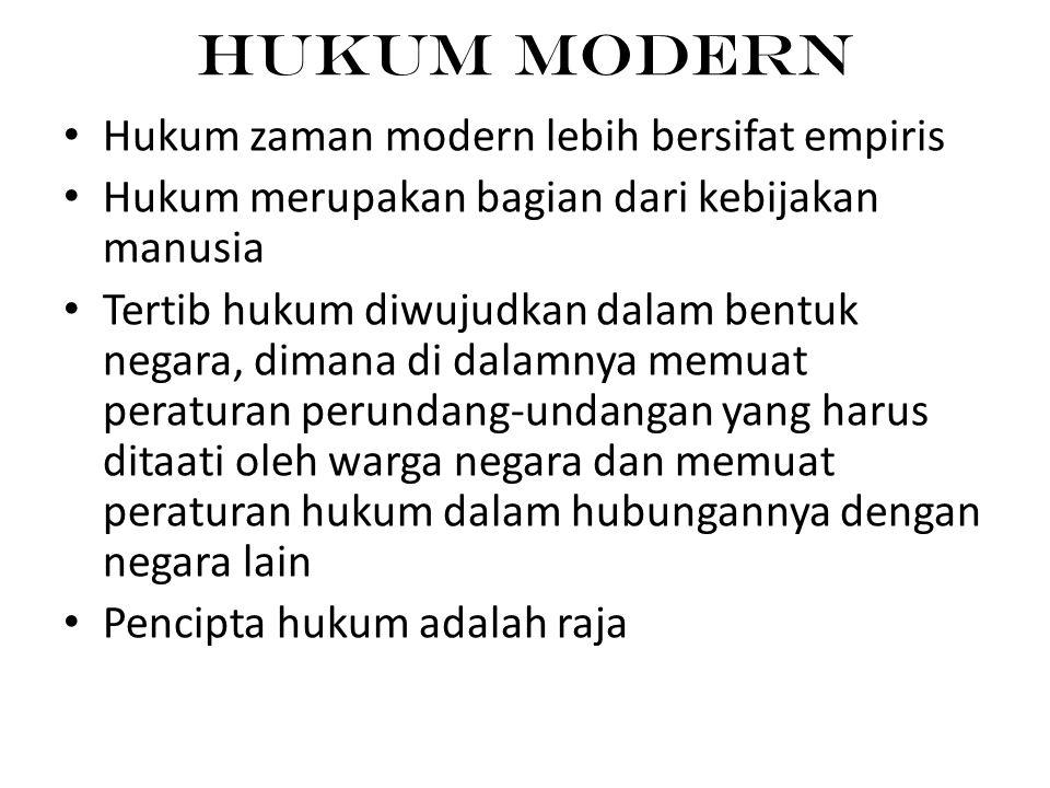 Hukum Modern Hukum zaman modern lebih bersifat empiris