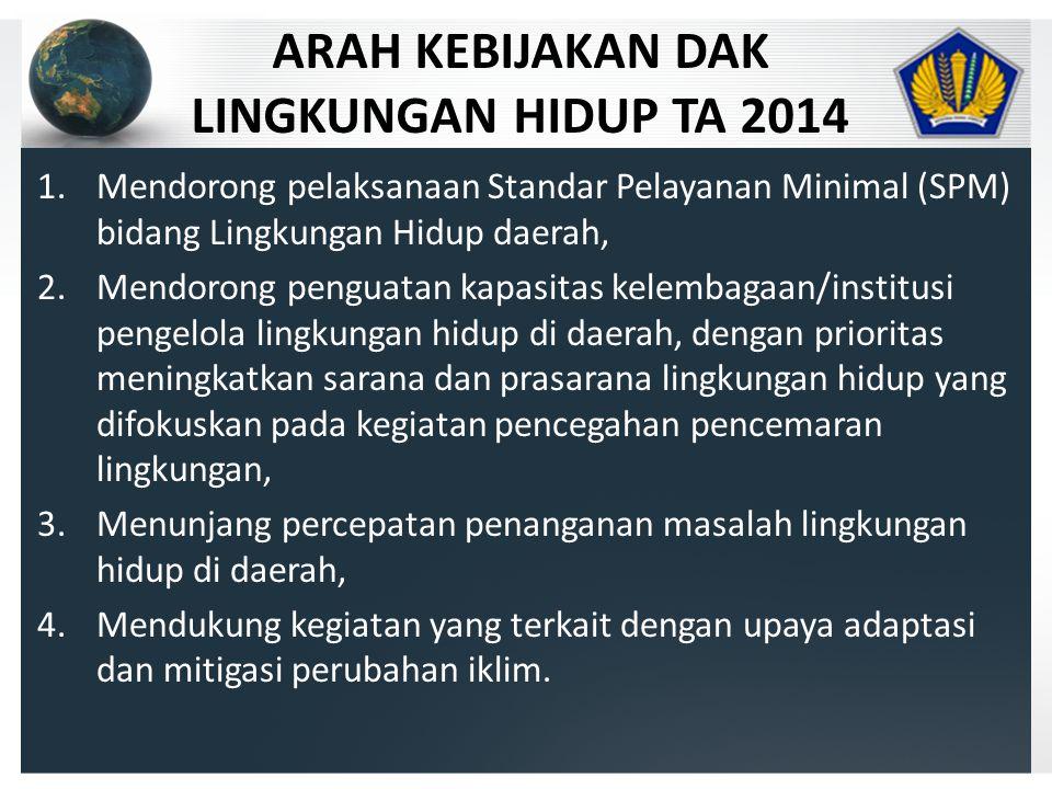 ARAH KEBIJAKAN DAK LINGKUNGAN HIDUP TA 2014