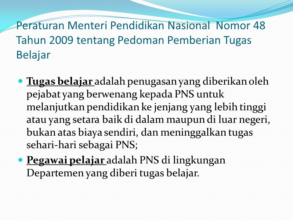 Peraturan Menteri Pendidikan Nasional Nomor 48 Tahun 2009 tentang Pedoman Pemberian Tugas Belajar