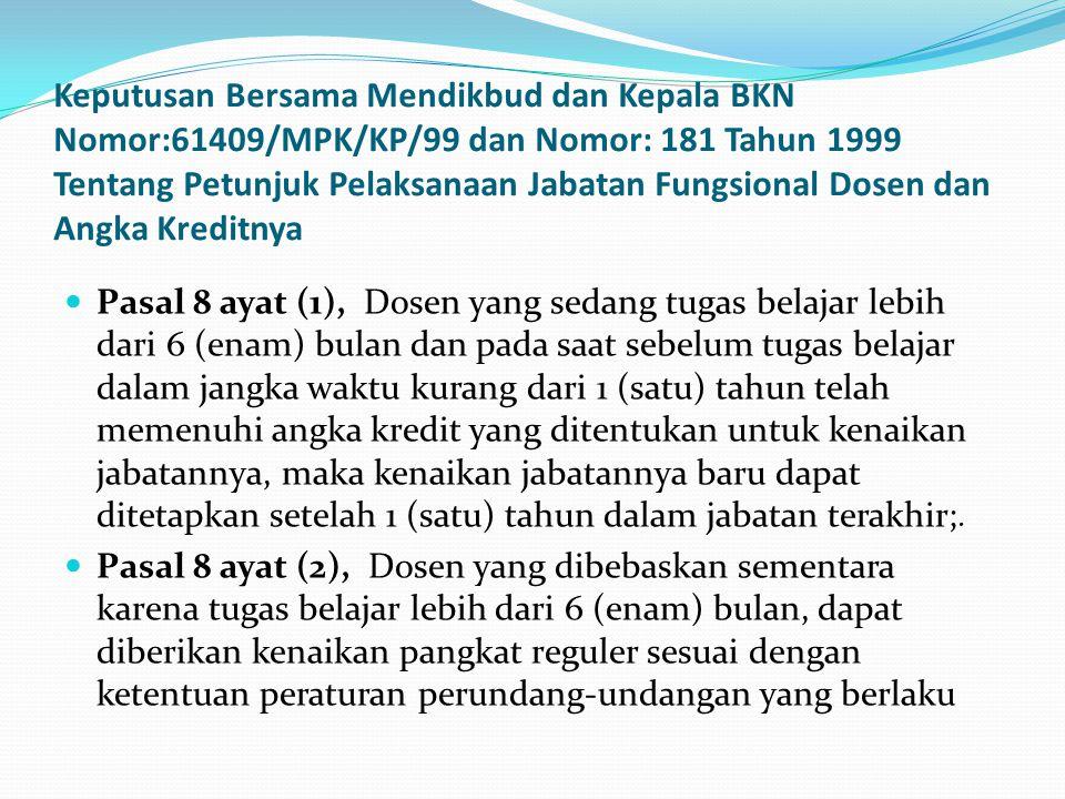 Keputusan Bersama Mendikbud dan Kepala BKN Nomor:61409/MPK/KP/99 dan Nomor: 181 Tahun 1999 Tentang Petunjuk Pelaksanaan Jabatan Fungsional Dosen dan Angka Kreditnya