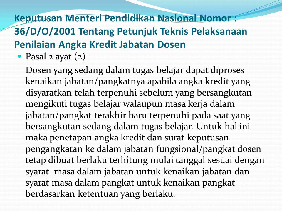 Keputusan Menteri Pendidikan Nasional Nomor : 36/D/O/2001 Tentang Petunjuk Teknis Pelaksanaan Penilaian Angka Kredit Jabatan Dosen
