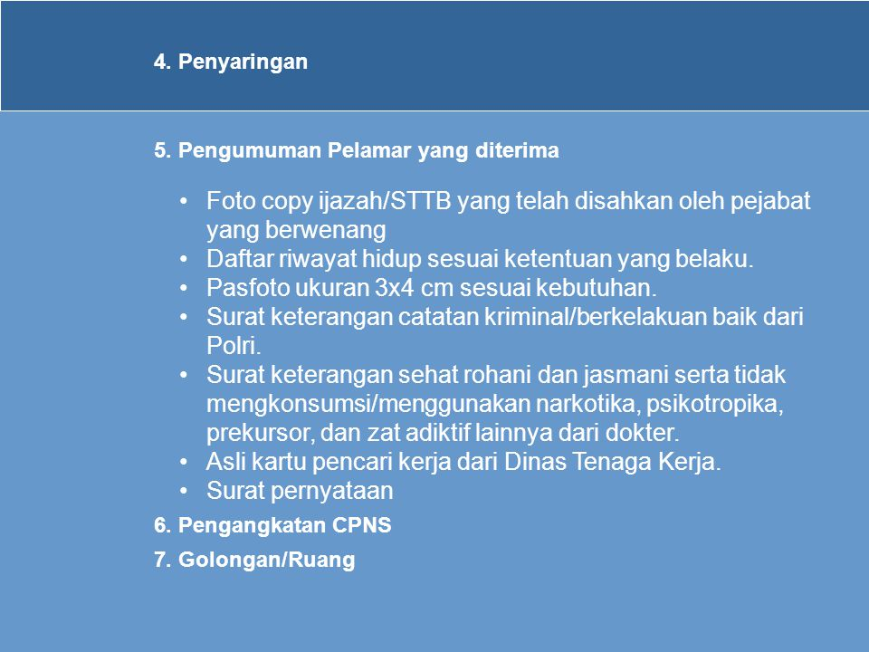 Foto copy ijazah/STTB yang telah disahkan oleh pejabat yang berwenang