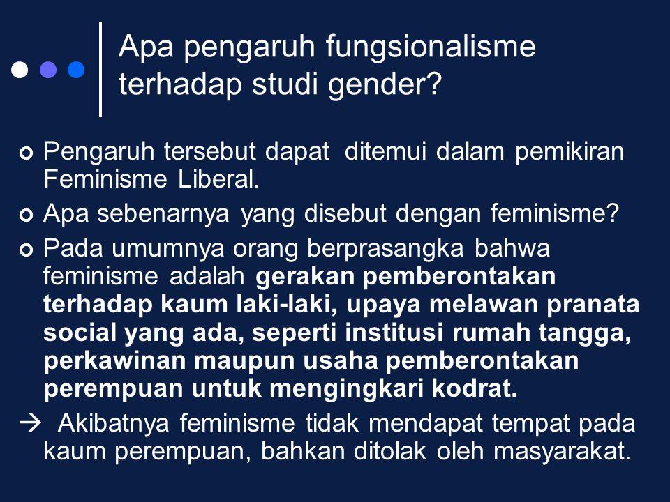 Apa pengaruh fungsionalisme terhadap studi gender