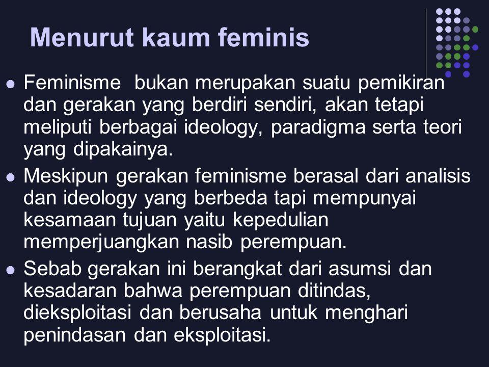 Menurut kaum feminis