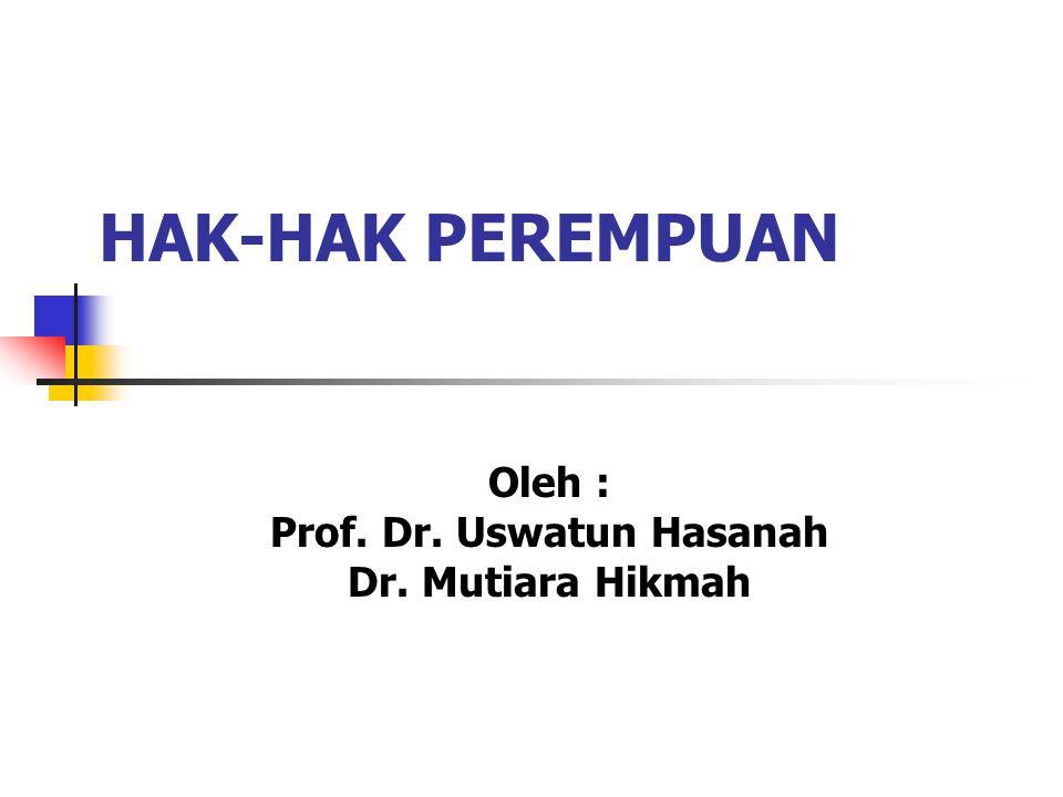 Oleh : Prof. Dr. Uswatun Hasanah Dr. Mutiara Hikmah