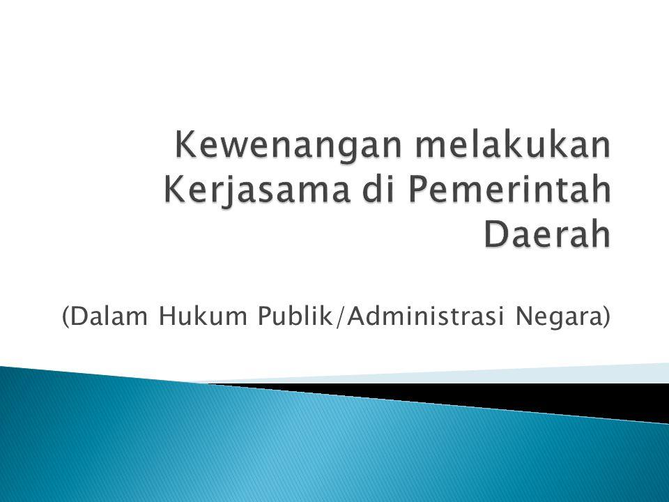 Kewenangan melakukan Kerjasama di Pemerintah Daerah