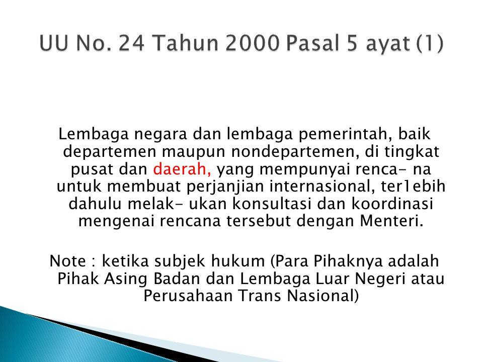 UU No. 24 Tahun 2000 Pasal 5 ayat (1)