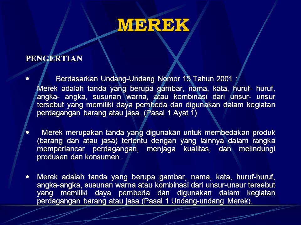 MEREK PENGERTIAN · Berdasarkan Undang-Undang Nomor 15 Tahun 2001 :