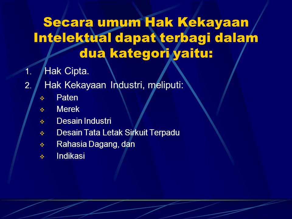 Secara umum Hak Kekayaan Intelektual dapat terbagi dalam dua kategori yaitu: