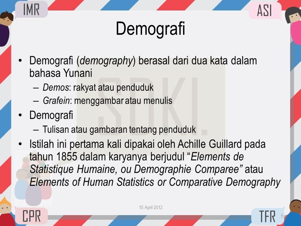 Demografi Demografi (demography) berasal dari dua kata dalam bahasa Yunani. Demos: rakyat atau penduduk.