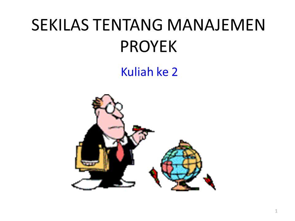 SEKILAS TENTANG MANAJEMEN PROYEK