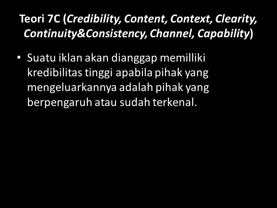 Teori 7C (Credibility, Content, Context, Clearity, Continuity&Consistency, Channel, Capability)