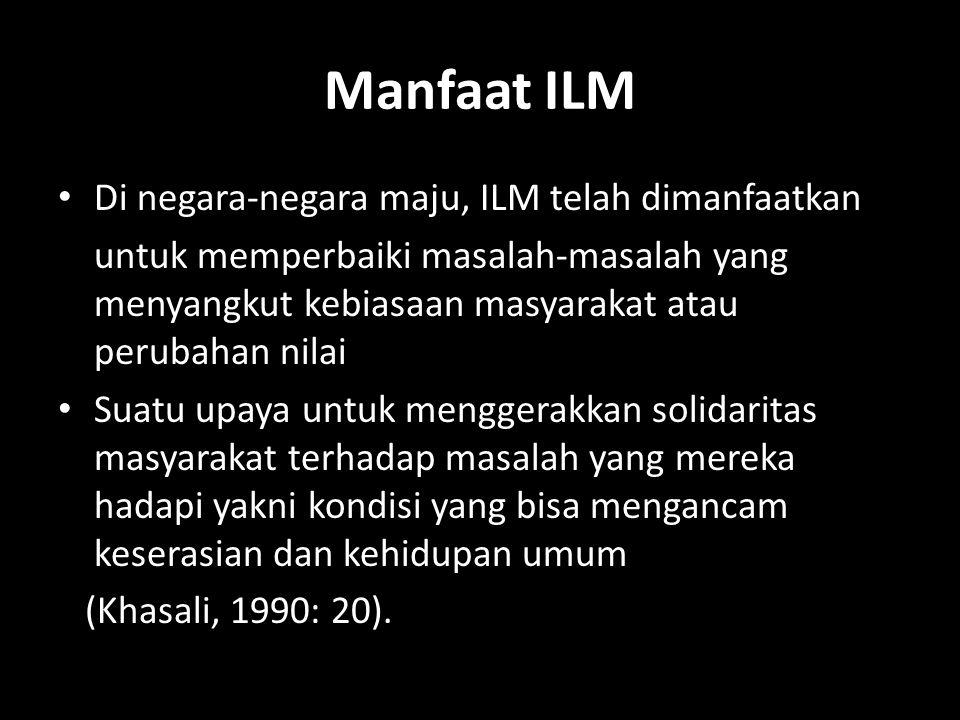 Manfaat ILM Di negara-negara maju, ILM telah dimanfaatkan