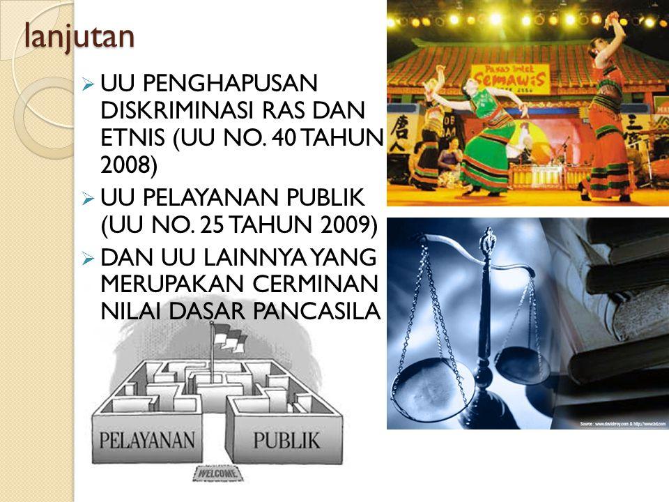 lanjutan UU PENGHAPUSAN DISKRIMINASI RAS DAN ETNIS (UU NO. 40 TAHUN 2008) UU PELAYANAN PUBLIK (UU NO. 25 TAHUN 2009)