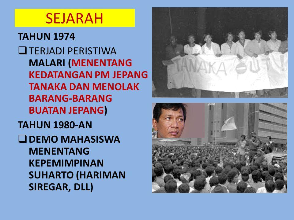 SEJARAH TAHUN 1974. TERJADI PERISTIWA MALARI (MENENTANG KEDATANGAN PM JEPANG TANAKA DAN MENOLAK BARANG-BARANG BUATAN JEPANG)