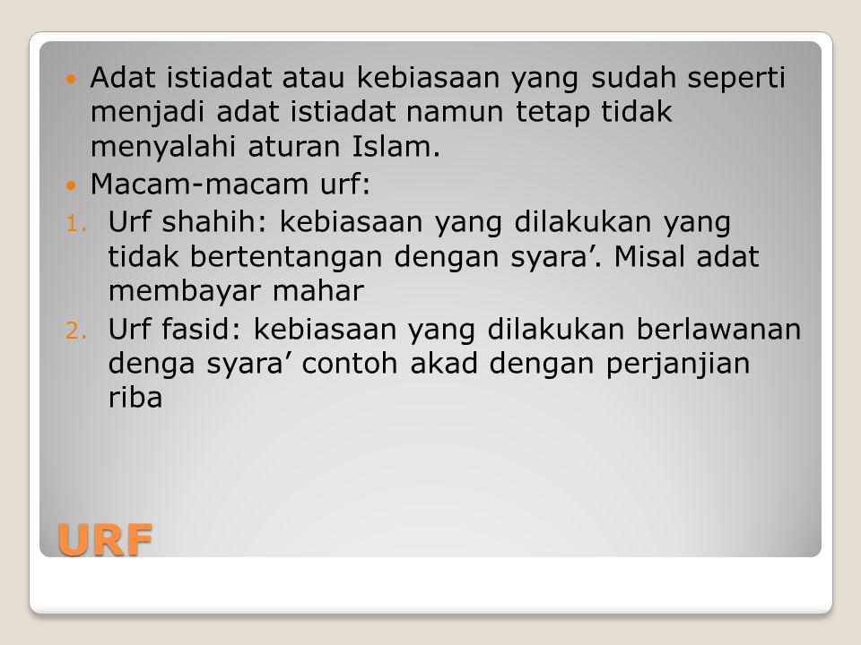 Adat istiadat atau kebiasaan yang sudah seperti menjadi adat istiadat namun tetap tidak menyalahi aturan Islam.
