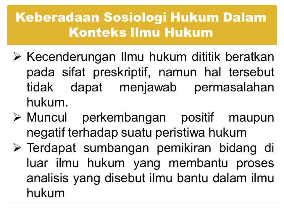 Keberadaan Sosiologi Hukum Dalam Konteks Ilmu Hukum