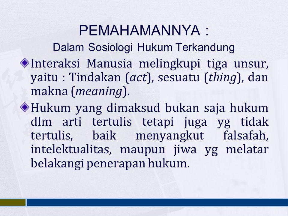 Dalam Sosiologi Hukum Terkandung