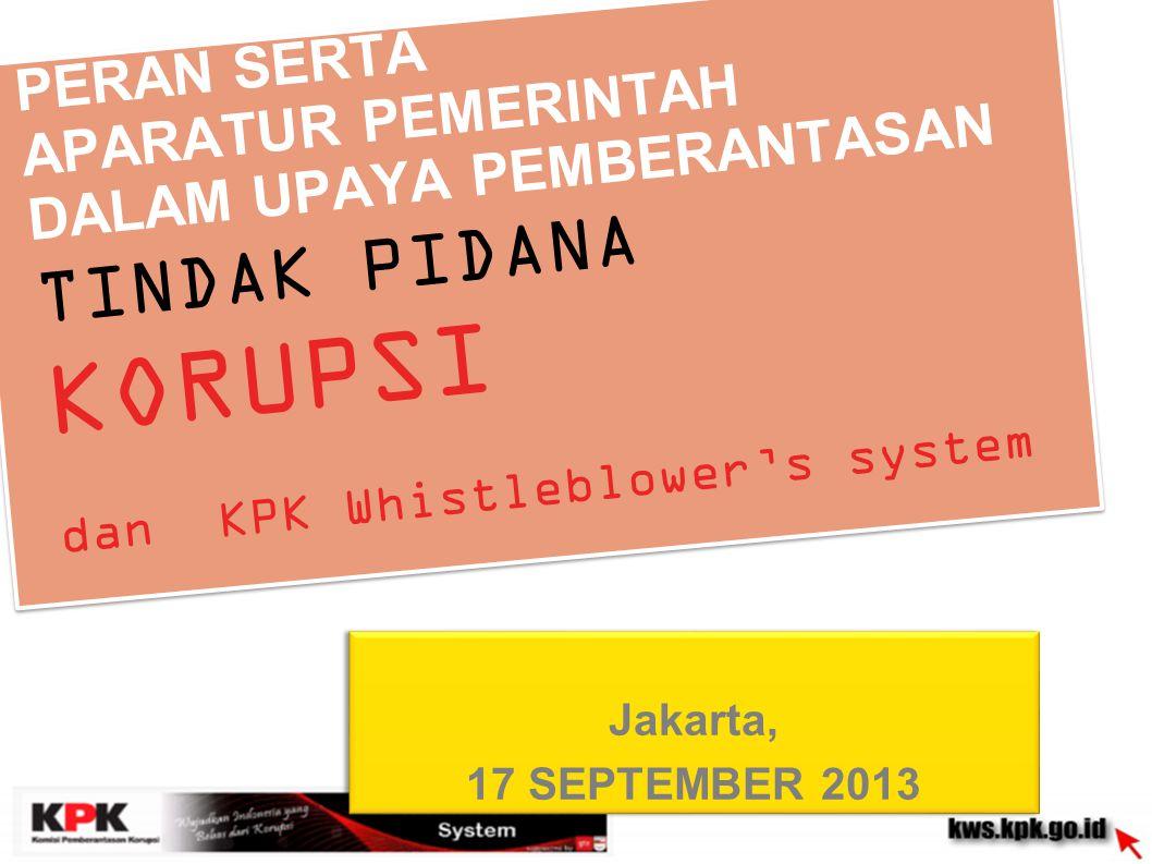 PERAN SERTA APARATUR PEMERINTAH DALAM UPAYA PEMBERANTASAN TINDAK PIDANA KORUPSI dan KPK Whistleblower's system