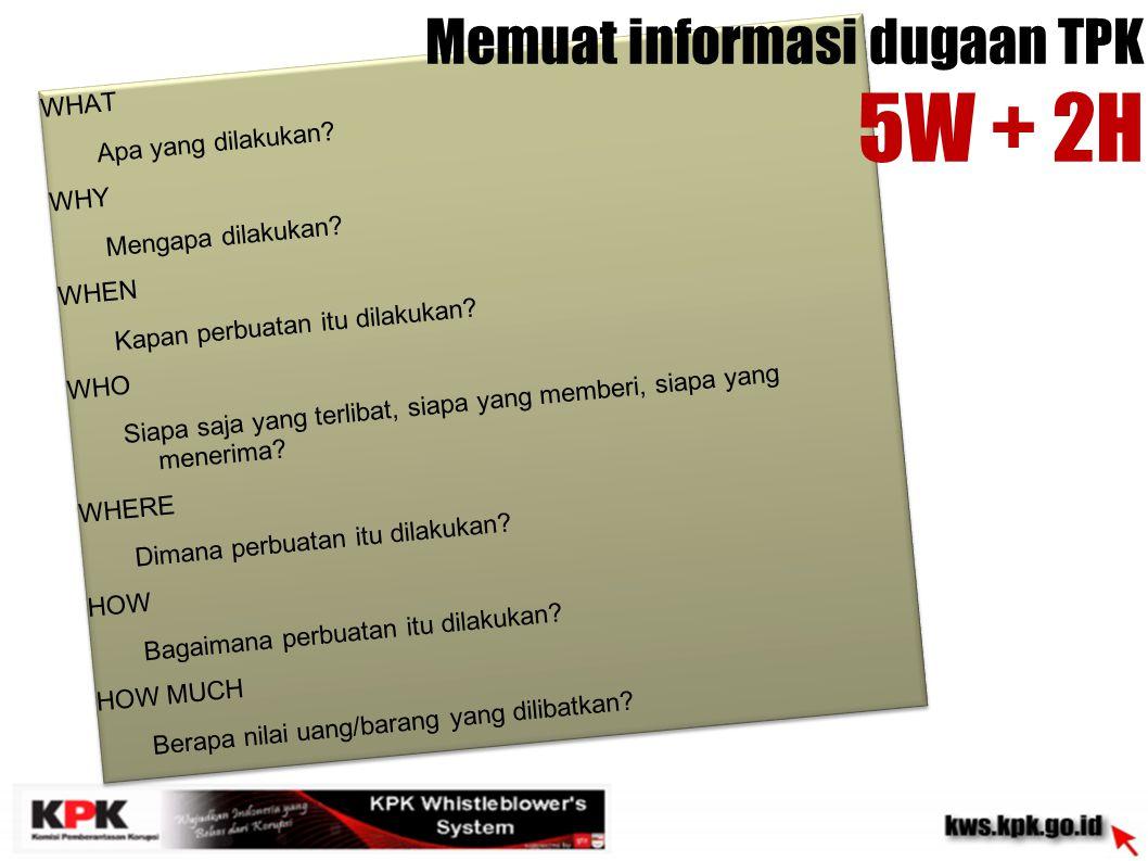 5W + 2H Memuat informasi dugaan TPK