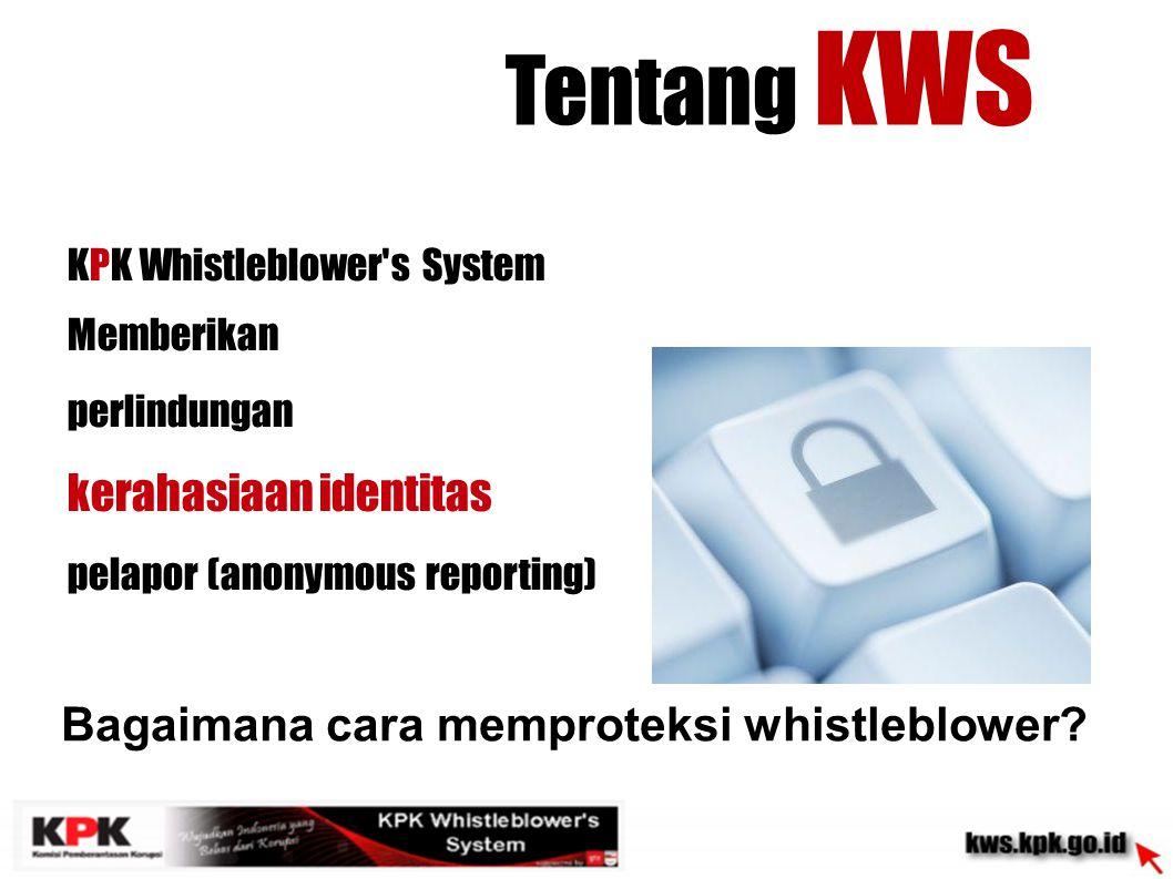 Tentang KWS kerahasiaan identitas