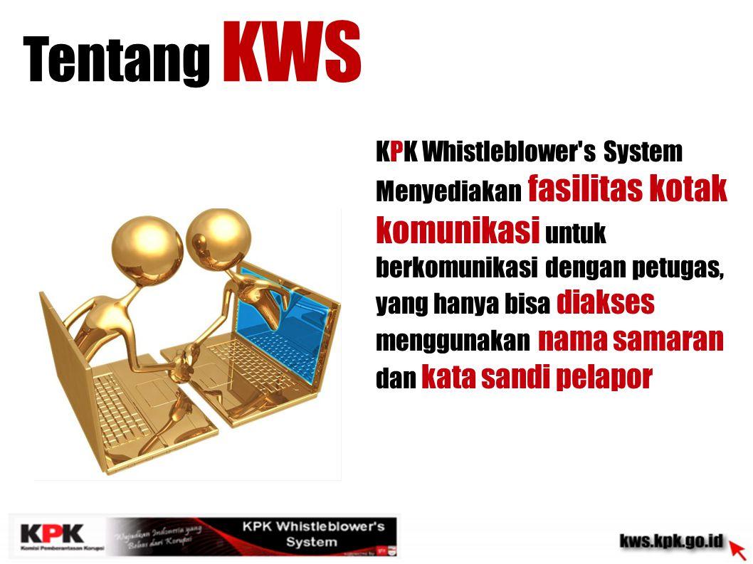 Tentang KWS KPK Whistleblower s System